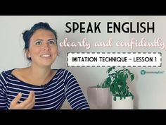 Lesson 1 - Speak English Clearly! The Imitation Technique - YouTube