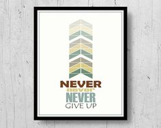 Never Give Up Poster  Don't Give Up Print  by PrintableWallStyle