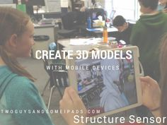 Two Guys and Some iPads: Create 3D Models with Mobile Devices
