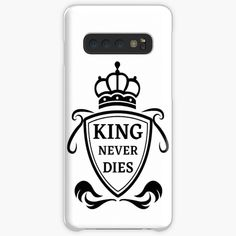 'King Never Dies' Case/Skin for Samsung Galaxy by RIVEofficial Funny Humour, Pin Pin, Coat Of Arms, Never, Custom Design, It Works, Royalty, Samsung Galaxy, Crown