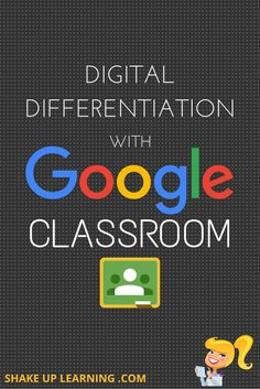Digital Differentiation with Google Classroom | Shake Up Learning | Bloglovin'