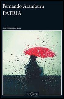 Con el alma prendida a los libros: Patria (Fernando Aramburu)