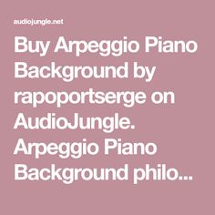 Buy Arpeggio Piano Background by rapoportserge on AudioJungle. Arpeggio Piano Background philosophical,minimalistic, romantic cinematic piano music. Flowing melodies and a steady p...