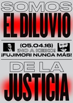 """""""We are the flood of justice"""", poster for the strike in 2016 against the dictatorship and corruption in Lima. Typo Poster, Typographic Poster, Poster Layout, Graphisches Design, Book Design, Layout Design, Graphic Design Posters, Graphic Design Typography, Graphic Design Inspiration"""