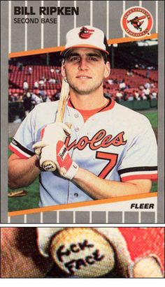 "Here's the famous Bill ""Billy"" Ripken 1989 Fleer baseball card with the obscenity -"