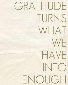 enough   courage   wisdom   kindness   positive thinking   gratitude   dreams   inspiration   quotes   faith