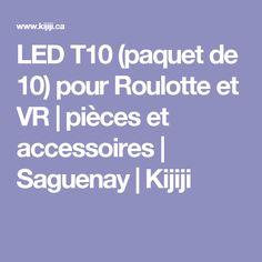 LED T10 (paquet de 10) pour Roulotte et VR   pièces et accessoires   Saguenay   Kijiji