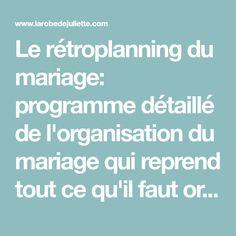 Le rétroplanning du mariage: programme détaillé de l'organisation du mariage qui reprend tout ce qu'il faut organiser et à quel moment le faire - imprimable