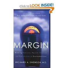 Margin: Restoring Emotional,Physical,Financial,and Time Reserves to Overloaded Lives: Richard Swenson: 9781576836828: Amazon.com: Books