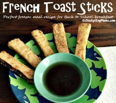 French Toast Sticks are the perfect freezer meal recipe for Back to School breakfasts!