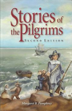Christian Liberty Press Stories of the Pilgrims edition by Margaret B. Thanksgiving History, Thanksgiving Activities, Thanksgiving Holiday, Christian Liberty Press, Plymouth Colony, Homeschool Books, Homeschooling, Read Aloud Books, Children's Books