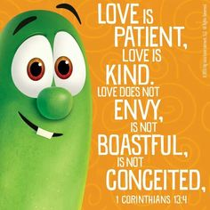 Love Does Not Envy, Veggietales, Love Is Patient, Verses, Birthday, Bible, Sayings, Party, Quotes
