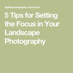 If you want to know where to focus in your scene for your landscape photography to get maximum sharpness, these 5 tips will help you. Advanced Photography, Dslr Photography Tips, Landscape Photography Tips, Digital Photography School, Photography Tips For Beginners, Photography Lessons, Photography Tutorials, Landscape Photos, Nature Photography