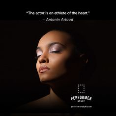 """""""The actor is an athlete of the heart."""" - Antonin Artaud PerformerStuff.com: monologues, 32-bar cuts, and full sheet music.  #actorslife #openingnight #theater #theatre #actingquotes #actinginspiration #actor #thespians #closingnight #actwellyourpart"""