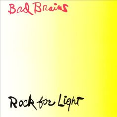 Rock for Light - Bad Brains | Songs, Reviews, Credits, Awards | AllMusic