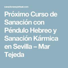 Próximo Curso de Sanación con Péndulo Hebreo y Sanación Kármica en Sevilla – Mar Tejeda