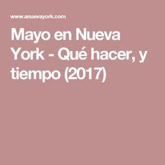 Mayo en Nueva York - Qué hacer, y tiempo (2017)