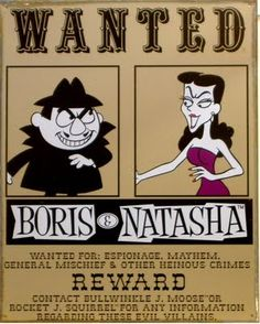 Boris & Natasha, the Russian spies, adversaries in The Rocky & Bullwinkle Show that originally aired from November to June on the ABC and NBC television networks. 70s Cartoons, Vintage Cartoons, Old School Cartoons, Vintage Posters, Classic Cartoon Characters, Favorite Cartoon Character, Classic Cartoons, Tony Stark, Comic Manga