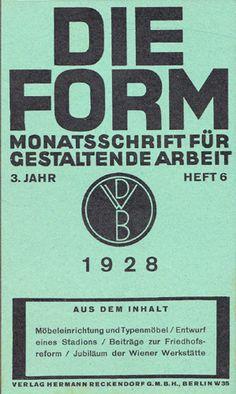 Die Form: Monatsschrift für gestaltende Arbeit ( Form: A Monthly Journal on Progressive Design) | Issue 6, 1928 | Published by Verlag Hermann Reckendorf for the Deutscher Werkbund (DWB).