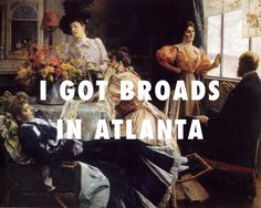I got broads at home At home (1897), Julius LeBlanc Stewart / Panda, Desiigner
