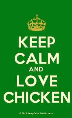 [Crown] Keep Calm And Love Chicken