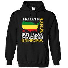 (Top Tshirt Choice) I May Live in USA But I Was Made in Ethiopia at Sunday Tshirt Hoodies, Funny Tee Shirts