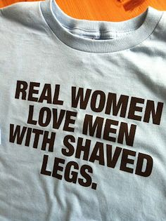 REAL WOMEN LOVE MEN WITH SHAVED LEGS...and big beards