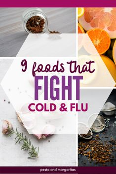 The best thing to fight cold and flu is whatever the doctor recommends but there are some foods that can help with the battle as well.  Check out nine common foods that help to boost your immune system and fight against the common cold as well as help to ease the symptoms of a flu bout