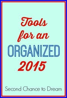 Second Chance to Dream:  Tools for an organized 2015 Let's kick off 2015 on purpose! Here are some tools for an Organized 2015.