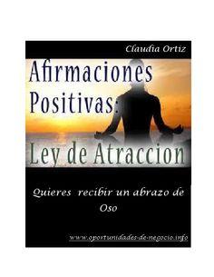 La Ley de la Atraccion. Quieres  recibir un abrazo de Oso?  Por Claudia Ortiz  http://negocios-con-claudia.info