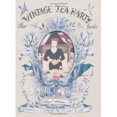 The Vintage Tea Party Book. Angel Adoree