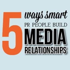 5 Ways Smart PR People Build Media Relationships via @digitalrelevance™. #marketing #PR