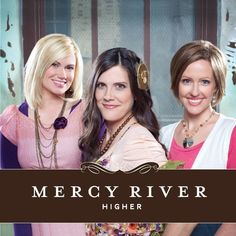 """Mercy River, Higher, """"Beautiful for Me"""""""
