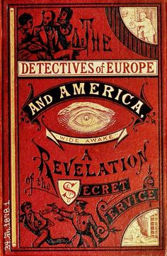 Detectives of Europe and America, A Revelation of the Secret Service. 1878.