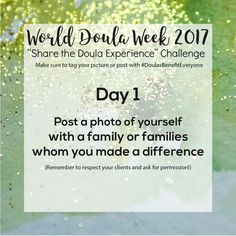 #doulasbenefiteveryone #worlddoulaweek Respect Yourself, Doula, Challenges, Day