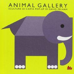 Animal gallery. Sculture di carta. Libro pop-up di David Pelham, http://www.amazon.it/dp/8861455735/ref=cm_sw_r_pi_dp_.n8vsb07TMS3N