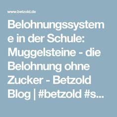Belohnungssysteme in der Schule: Muggelsteine - die Belohnung ohne Zucker - Betzold Blog | #betzold #schule #lehrer #wissen #wissenswert #bildung #pädagogik #betzoldblog #belohnung #muggelsteine