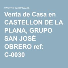 Venta de Casa en CASTELLON DE LA PLANA, GRUPO SAN JOSÉ OBRERO ref: C-0030