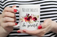 Nevertheless she persisted coffee mug for Her, boss lady mug for coworkers. Women's rights, female empowerment. Boss Lady Mug, Nevertheless She Persisted, Feminist Quotes, Handmade Design, Mug Designs, Women Empowerment, White Ceramics, Women's Rights, Print Design