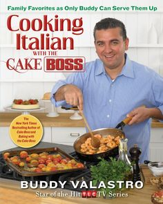 Cooking Italian with the Cake Boss: Family Favorites as Only Buddy Can Serve Them Up by Buddy Valastro.  The star of TLC's Cake Boss isn't just a master baker - he can also cook like nobody's business!  With 100 beloved Italian recipes and a bunch of Valastro family stories, you're sure to find something to please your own family.