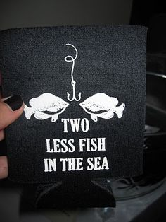 Wedding koozies... if only we were fishermen