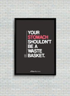 Your Stomach Shouldnt Be A Waste Baskett