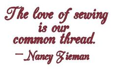 The love of sewing is our common thread. - Nancy Zieman | Free embroidery download part of Baby Lock Sewing Love of Sewing Event | Sewlebrity | machine embroider