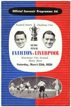 Liverpool 2 Everton 0 in March 1950 at Maine Road. The programme cover for the FA Cup Semi Final.