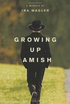 Bestseller books online Growing Up Amish: A Memoir Ira Wagler  http://www.ebooknetworking.net/books_detail-1414339364.html. Interesting book