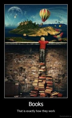A picture of a little boy looking over a wall scrawled with hateful graffiti, standing on a pile of books, glimpsing a world of magic and hot air balloons, castles and science. The caption reads: Books. That is exactly how they work.
