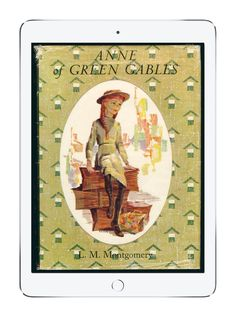 Our favorite childhood books on Epic!: Anne of Green Gables by L. M. Montgomery