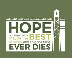 Hope is a good thing : The Shawshank Redemption (1994 )