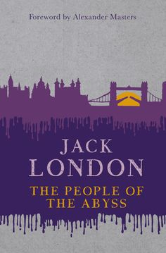 An evocative and shocking piece of investigative journalism from Jack London, author of White Fang, examining life in the poverty-stricken East End of London in 1902.