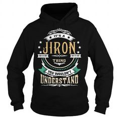 I Love JIRON  Its a JIRON Thing You Wouldnt Understand  T Shirt Hoodie Hoodies YearName Birthday Shirts & Tees